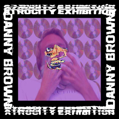 "ALBUM REVIEW — DANNY BROWN: ""ATROCITY EXHIBITION"""